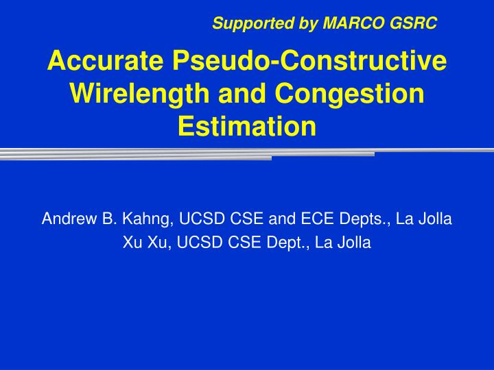 accurate pseudo constructive wirelength and congestion estimation n.