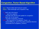 congestion factor based algorithm