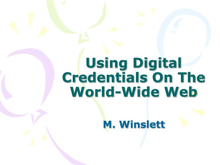 using digital credentials on the world wide web n.