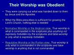 their worship was obedient
