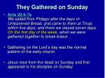 they gathered on sunday