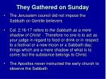 they gathered on sunday2