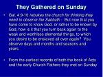 they gathered on sunday3