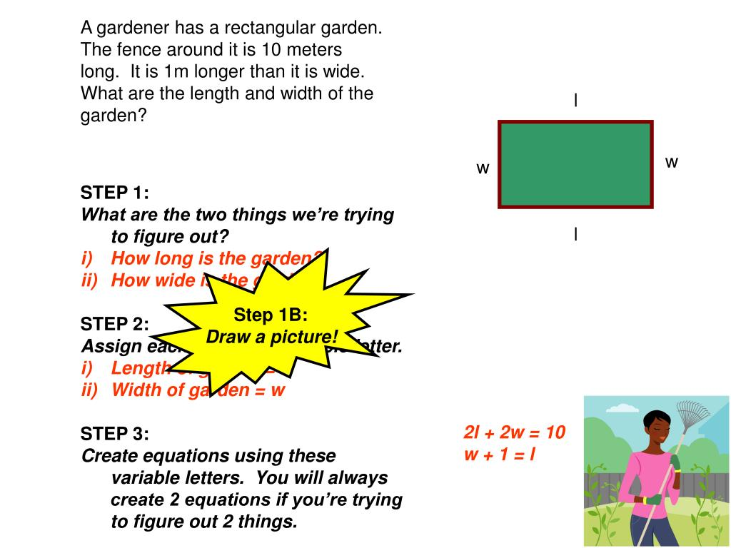 A gardener has a rectangular garden.  The fence around it is 10 meters long.  It is 1m longer than it is wide.