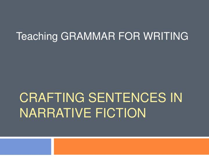 crafting sentences in narrative fiction n.