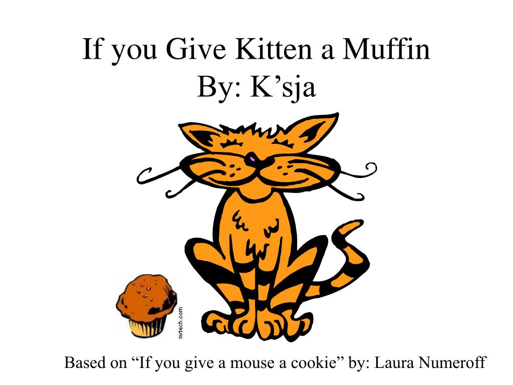 if you give kitten a muffin by k sja l.