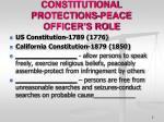 constitutional protections peace officer s role