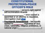 constitutional protections peace officer s role1