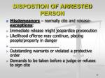 dispostion of arrested person1