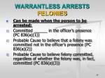 warrantless arrests felonies