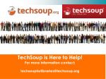 techsoup is here to help for more information contact techsoupforlibraries@techsoup org