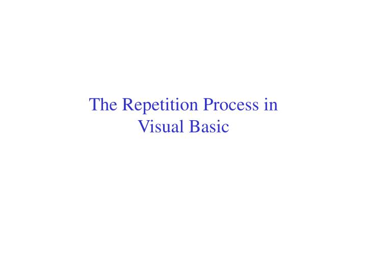 the repetition process in visual basic n.