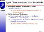 agent characteristics of java drawbacks