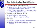 data collection search and monitor