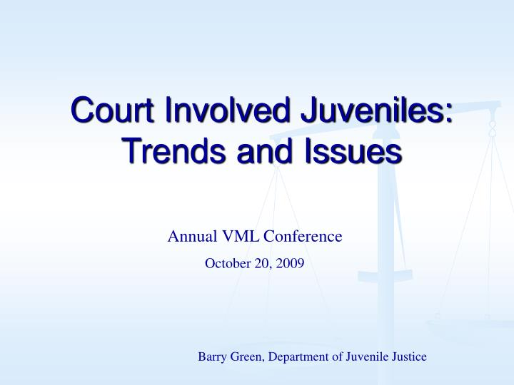court involved juveniles trends and issues n.