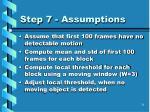 step 7 assumptions