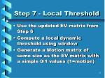 step 7 local threshold