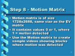 step 8 motion matrix