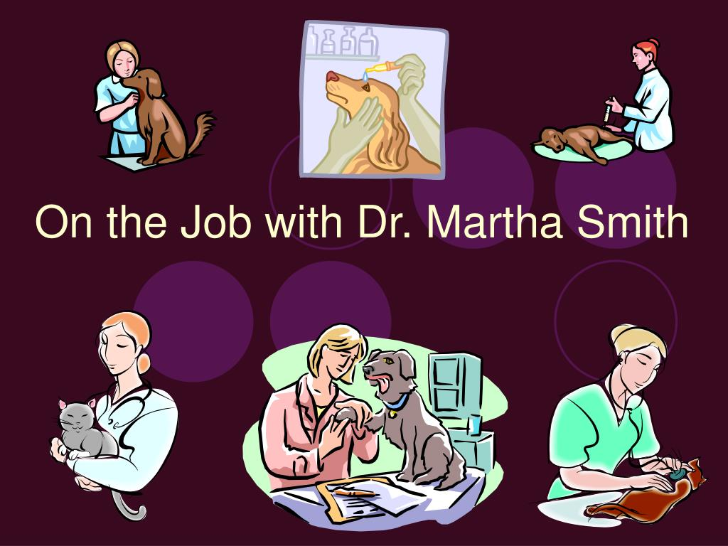 on the job with dr martha smith