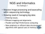 ngs and informatics the challenges 1