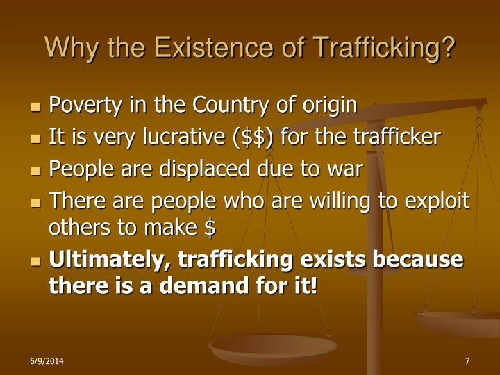 Why the Existence of Trafficking?