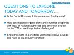 questions to explore today and tomorrow