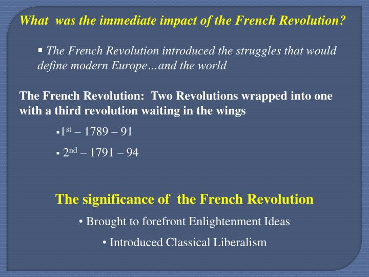 the significance of the french revolution essay The french revolution of 1789-94 was a classical bourgeois revolution in the forms of struggle, the scope of events and degree of participation by the working class the french revolution was the result and expression of the powerful popular anti-exploiter movements.