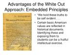 advantages of the white out approach embedded principles