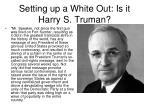 setting up a white out is it harry s truman