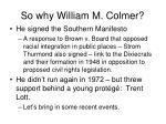 so why william m colmer