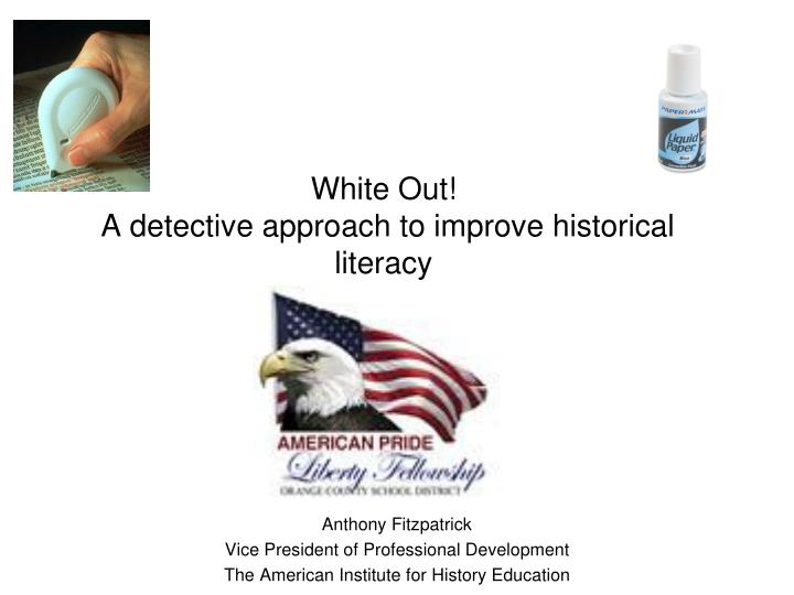 white out a detective approach to improve historical literacy n.