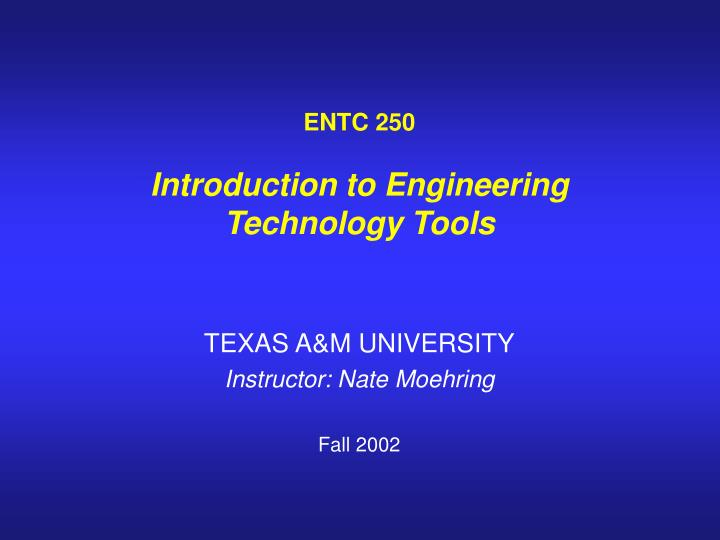 entc 250 introduction to engineering technology tools n.