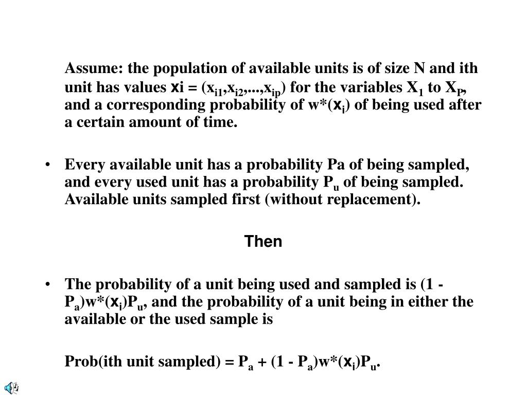 Assume: the population of available units is of size N and ith unit has values