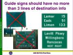 guide signs should have no more than 3 lines of destination info