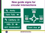 new guide signs for circular intersections