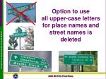 option to use all upper case letters for place names and street names is deleted