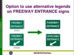 option to use alternative legends on freeway entrance signs