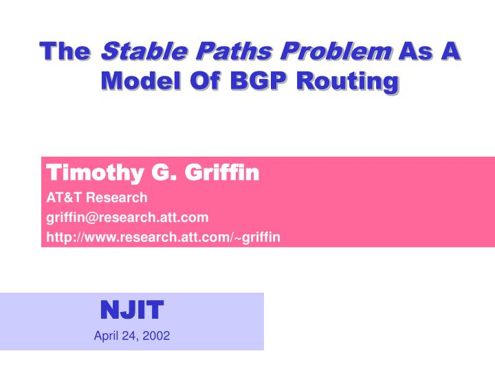 the stable paths problem as a model of bgp routing n.