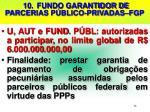 10 fundo garantidor de parcerias p blico privadas fgp