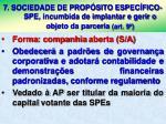 7 sociedade de prop sito espec fico spe incumbida de implantar e gerir o objeto da parceria art 9