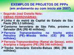 exemplos de projetos de ppps em andamento ou com in cio at 2007