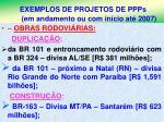 exemplos de projetos de ppps em andamento ou com in cio at 20073