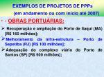 exemplos de projetos de ppps em andamento ou com in cio at 20074