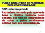 fundo garantidor de parcerias p blico privadas fgp