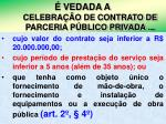 vedada a celebra o de contrato de parceria p blico privada