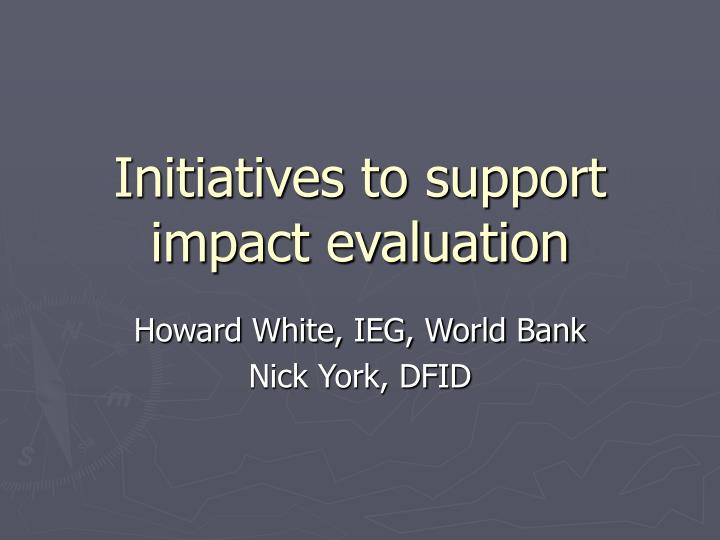 initiatives to support impact evaluation n.