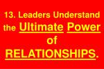 13 leaders understand the ultimate power of relationships