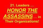 21 leaders honor the assassins in their organizations