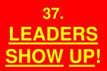 37 leaders show up