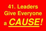 41 leaders give everyone a cause